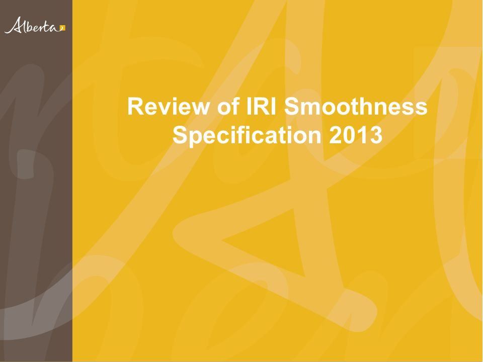 Review of IRI Smoothness Specification 2013