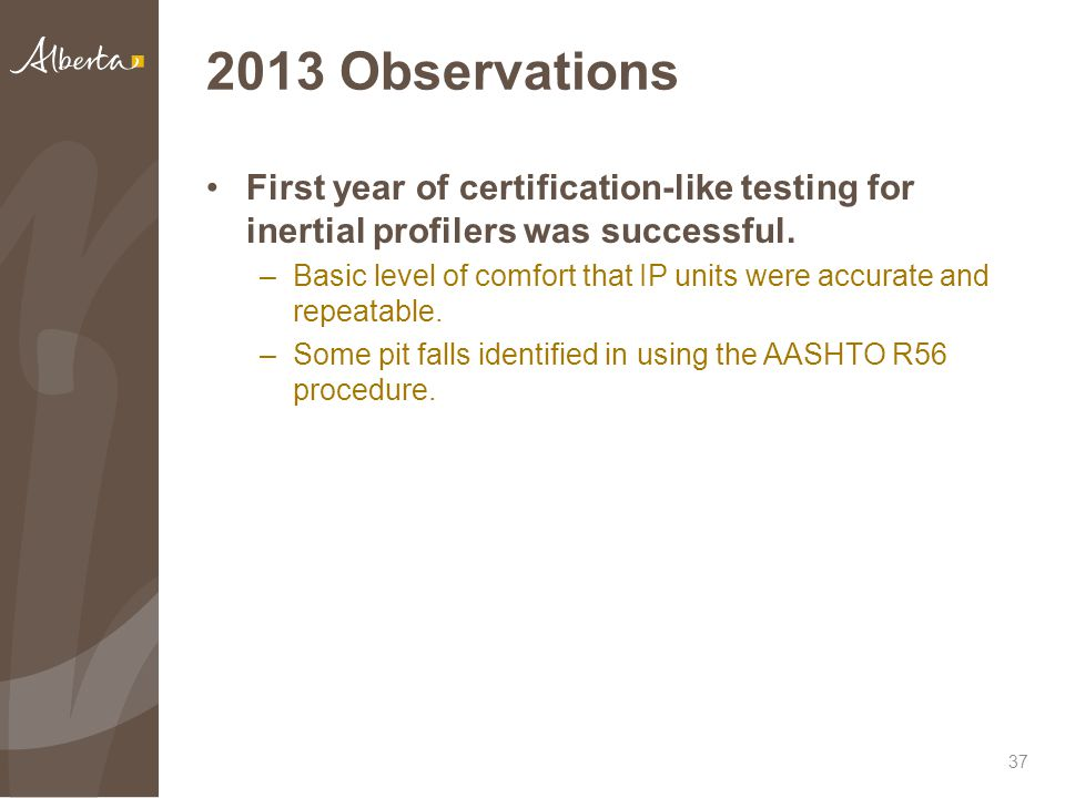 2013 Observations First year of certification-like testing for inertial profilers was successful.