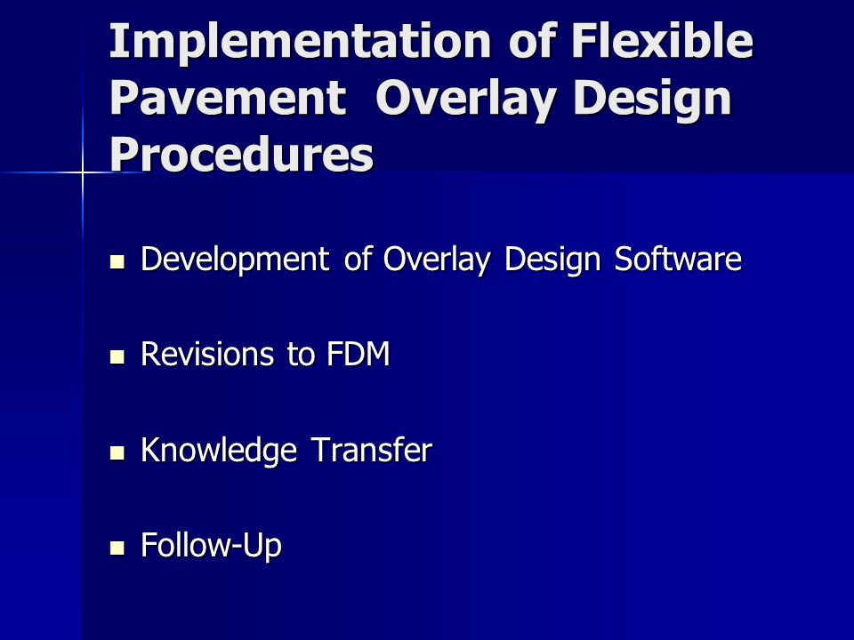 Overlay Design Software Eri and/or SN eff variations determined based on FWD test results or component analysis Eri and/or SN eff variations determined based on FWD test results or component analysis –FWD provides SN eff and SSV without pavement coring New pavement (SN new ) and overlay (SN OL ) requirements determined based on current WisDOT procedures with varying levels of design reliability New pavement (SN new ) and overlay (SN OL ) requirements determined based on current WisDOT procedures with varying levels of design reliability