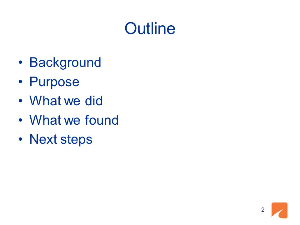 Outline Background Purpose What we did What we found Next steps 2