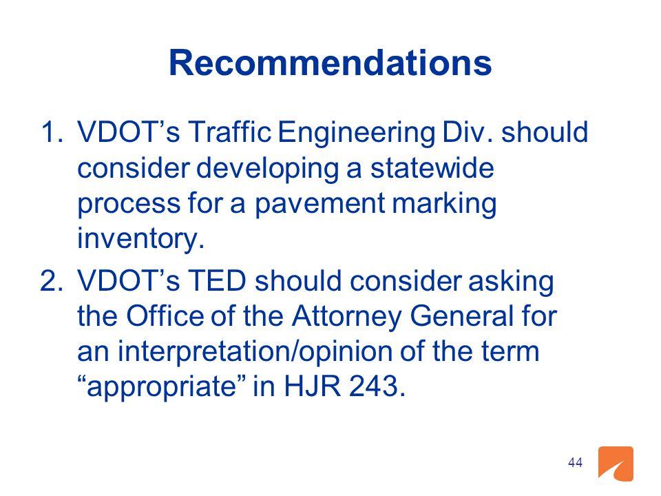 Recommendations 1.VDOT's Traffic Engineering Div.