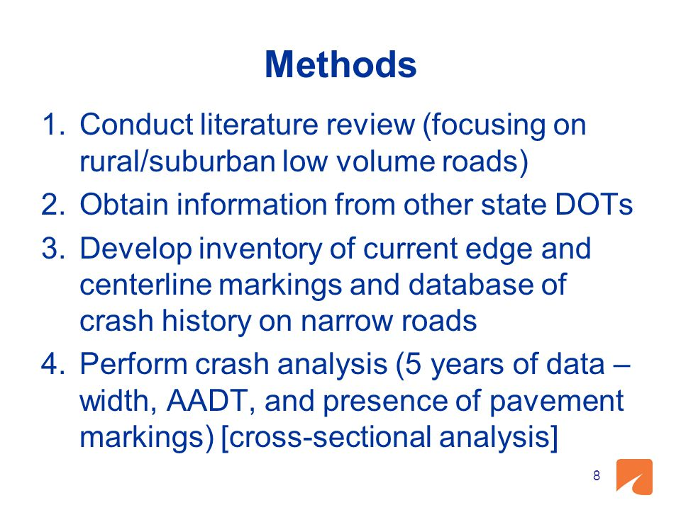 Methods 1.Conduct literature review (focusing on rural/suburban low volume roads) 2.Obtain information from other state DOTs 3.Develop inventory of cu