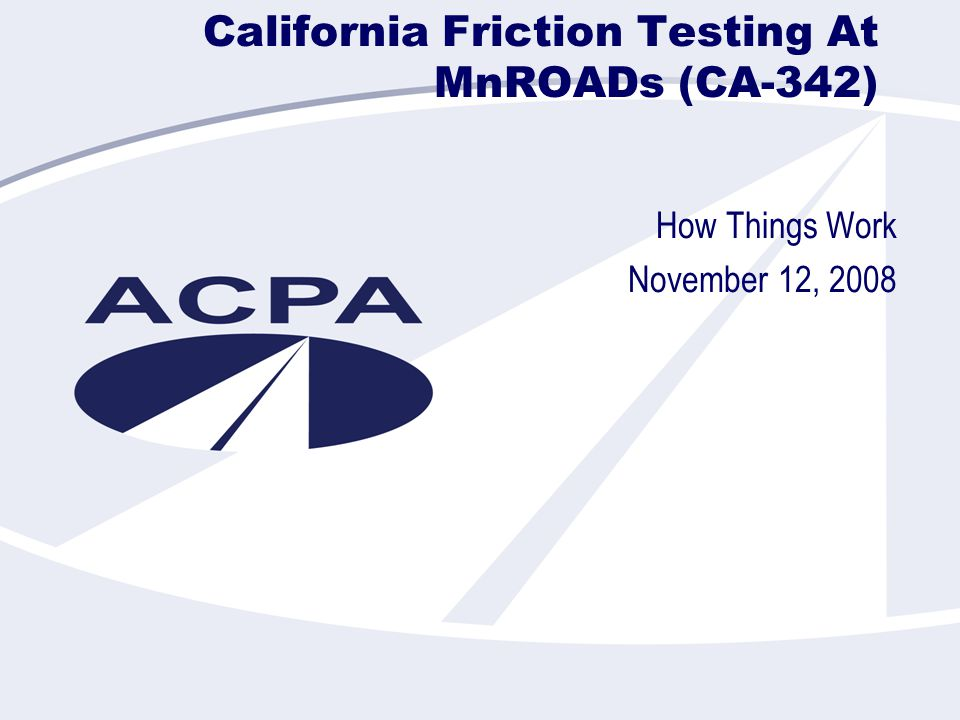 California Friction Testing At MnROADs (CA-342) How Things Work November 12, 2008