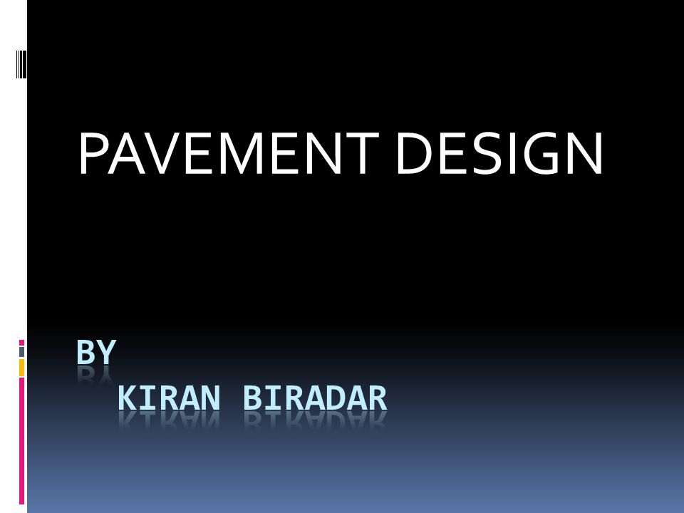 Introduction Pavement design is the major component in the road construction.