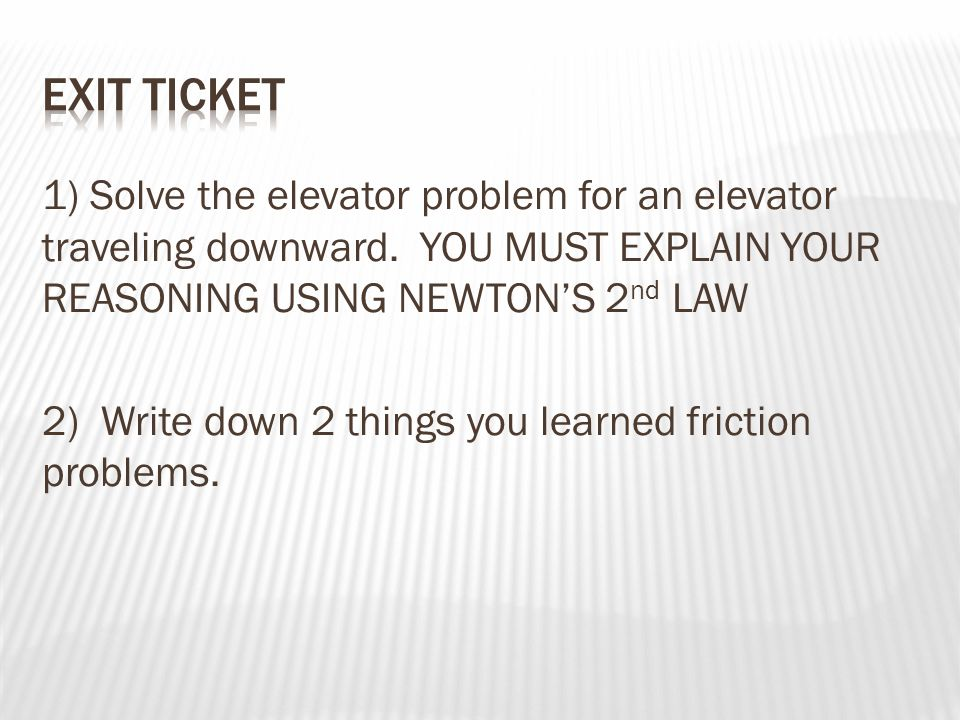 1) Solve the elevator problem for an elevator traveling downward.