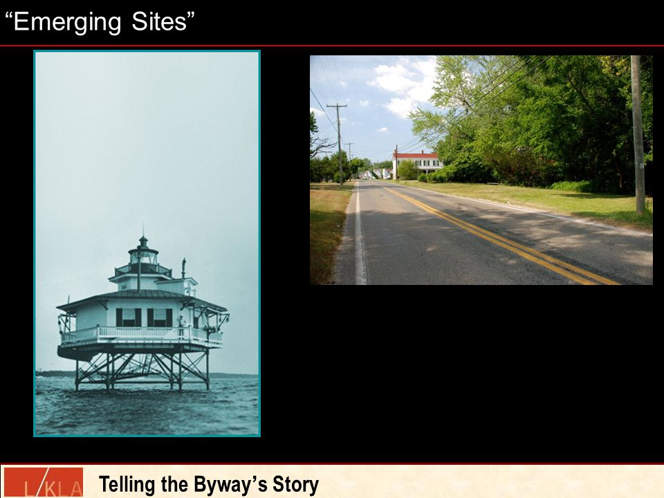 Emerging Sites Telling the Byway ' s Story