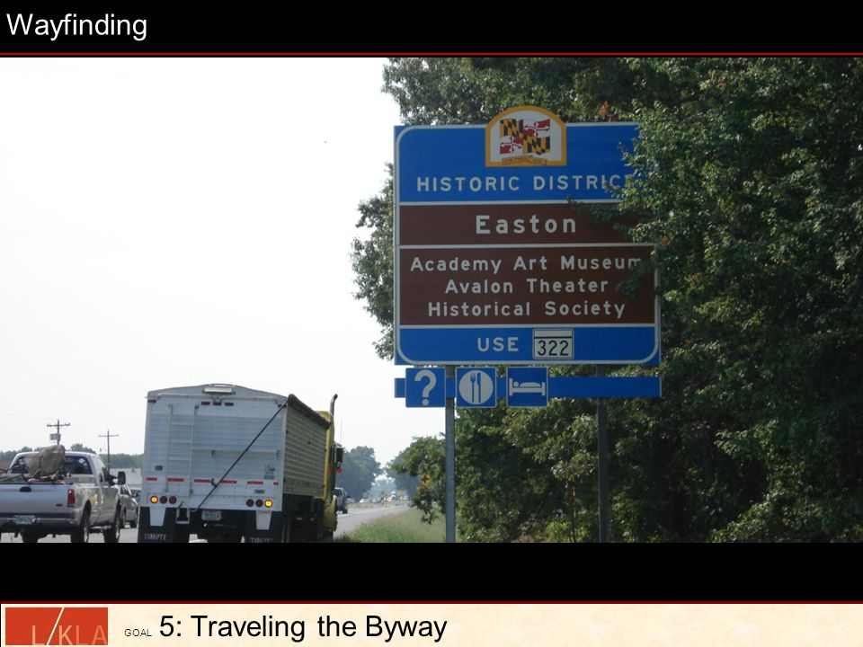 Wayfinding GOAL 5: Traveling the Byway