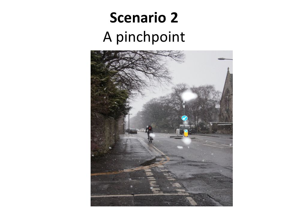 Scenario 2 A pinchpoint