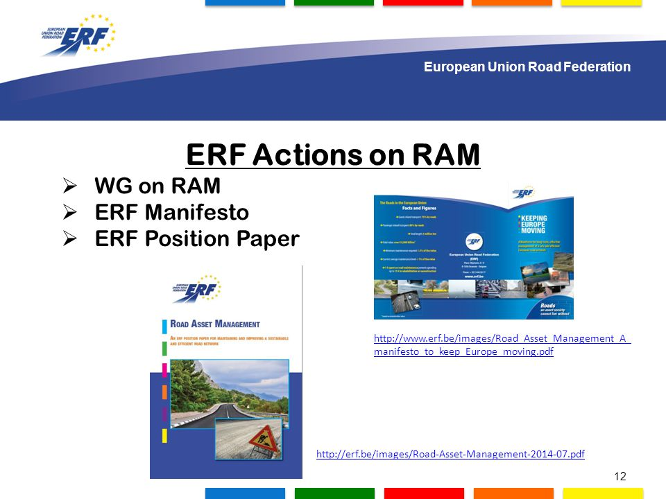 1.000 delegates to gather in Lisbon ERF Actions on RAM  WG on RAM  ERF Manifesto  ERF Position Paper n European Union Road Federation 12 http://www