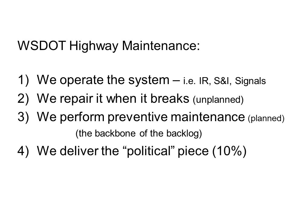 WSDOT Highway Maintenance: 1)We operate the system – i.e.