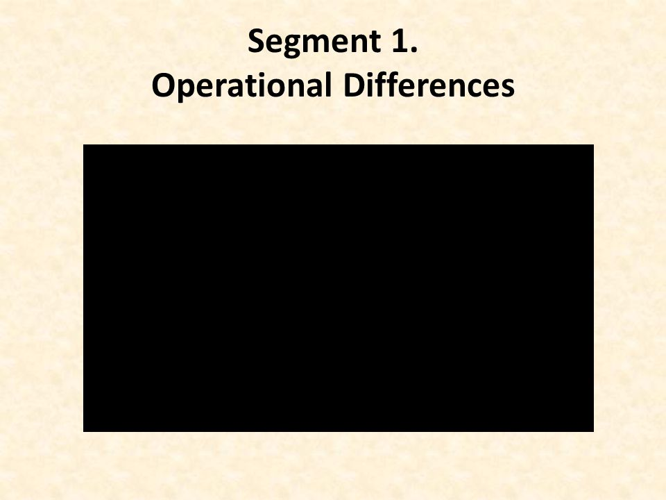 1. Operational Differences
