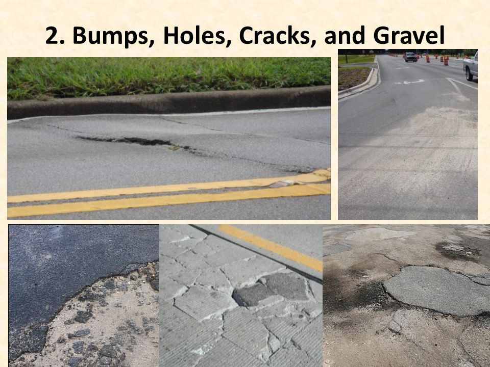 2. Bumps, Holes, Cracks, and Gravel