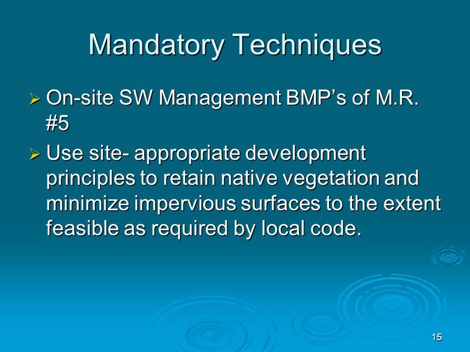 Mandatory Techniques  On-site SW Management BMP's of M.R.