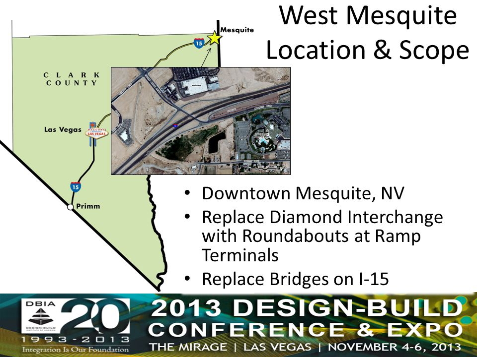 West Mesquite Location & Scope Downtown Mesquite, NV Replace Diamond Interchange with Roundabouts at Ramp Terminals Replace Bridges on I-15