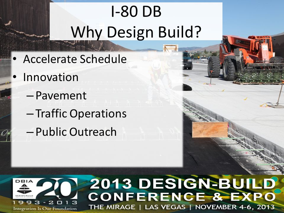 Accelerate Schedule Innovation – Pavement – Traffic Operations – Public Outreach I-80 DB Why Design Build