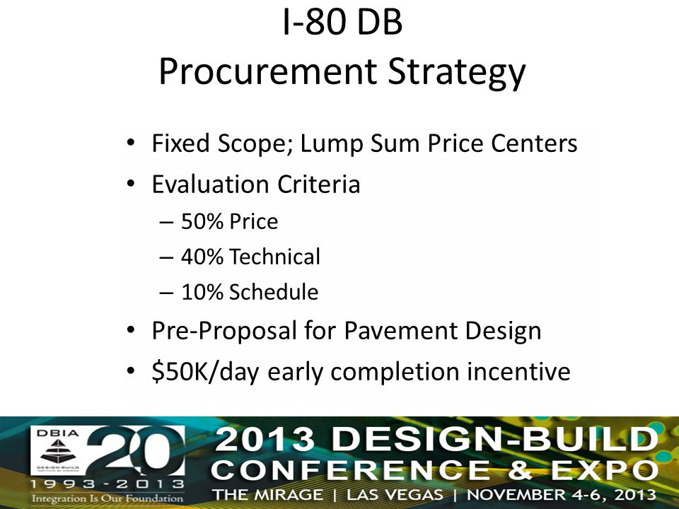 Fixed Scope; Lump Sum Price Centers Evaluation Criteria – 50% Price – 40% Technical – 10% Schedule Pre-Proposal for Pavement Design $50K/day early com