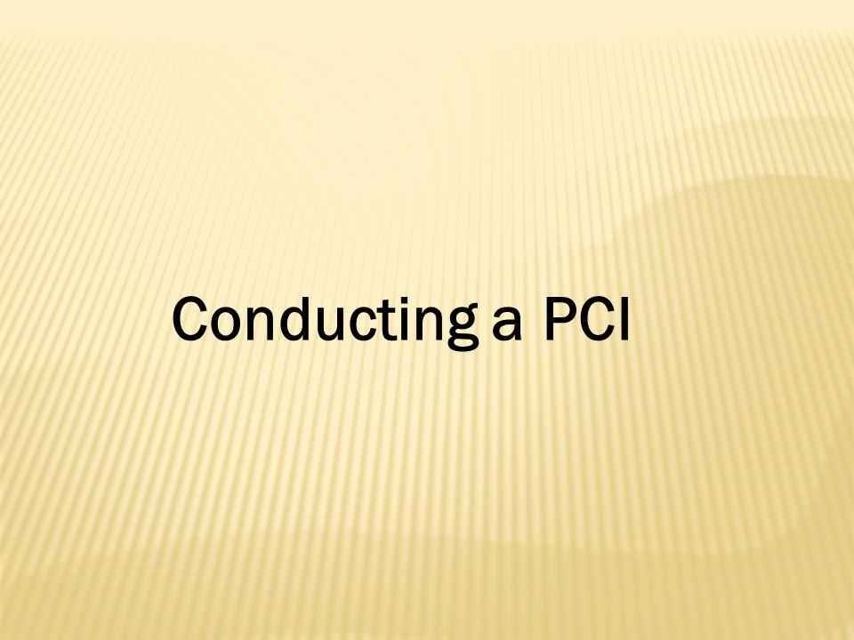 Conducting a PCI