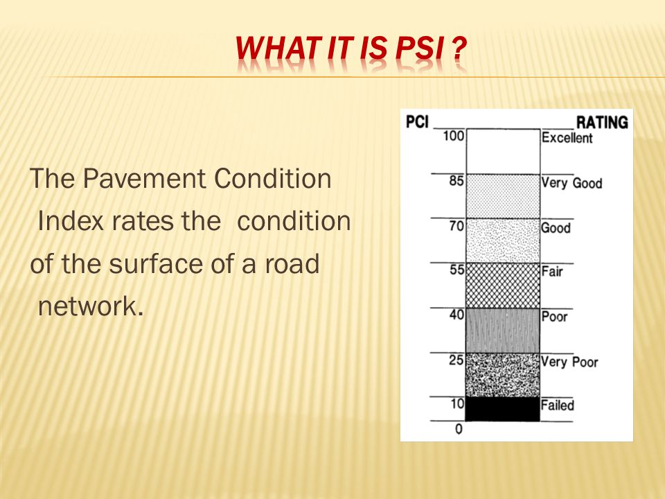The Pavement Condition Index rates the condition of the surface of a road network.