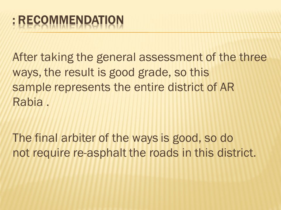 After taking the general assessment of the three ways, the result is good grade, so this sample represents the entire district of AR Rabia. The final