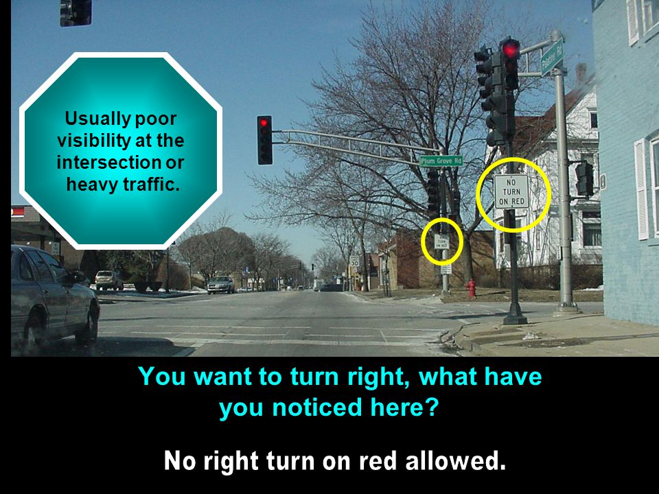 Signs, Signals and Road Markings Traffic lights: solid red A solid red light means to stop completely behind the limit line, crosswalk, or before ente
