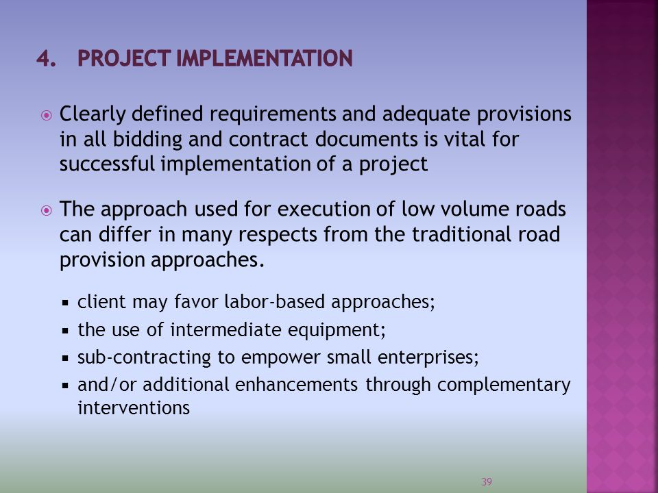  Clearly defined requirements and adequate provisions in all bidding and contract documents is vital for successful implementation of a project  The