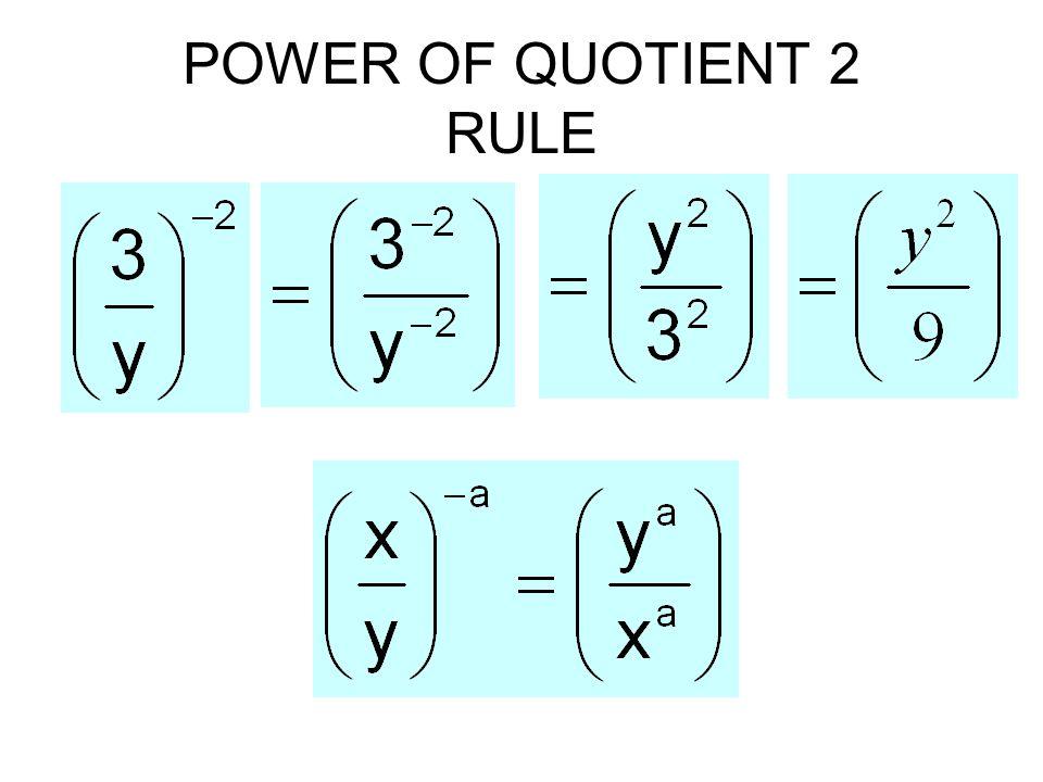 POWER OF QUOTIENT 2 RULE