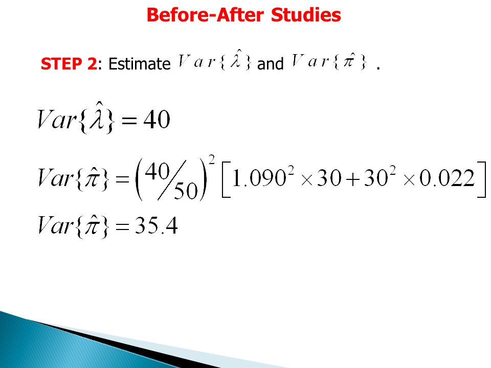 Before-After Studies STEP 2: Estimate and.