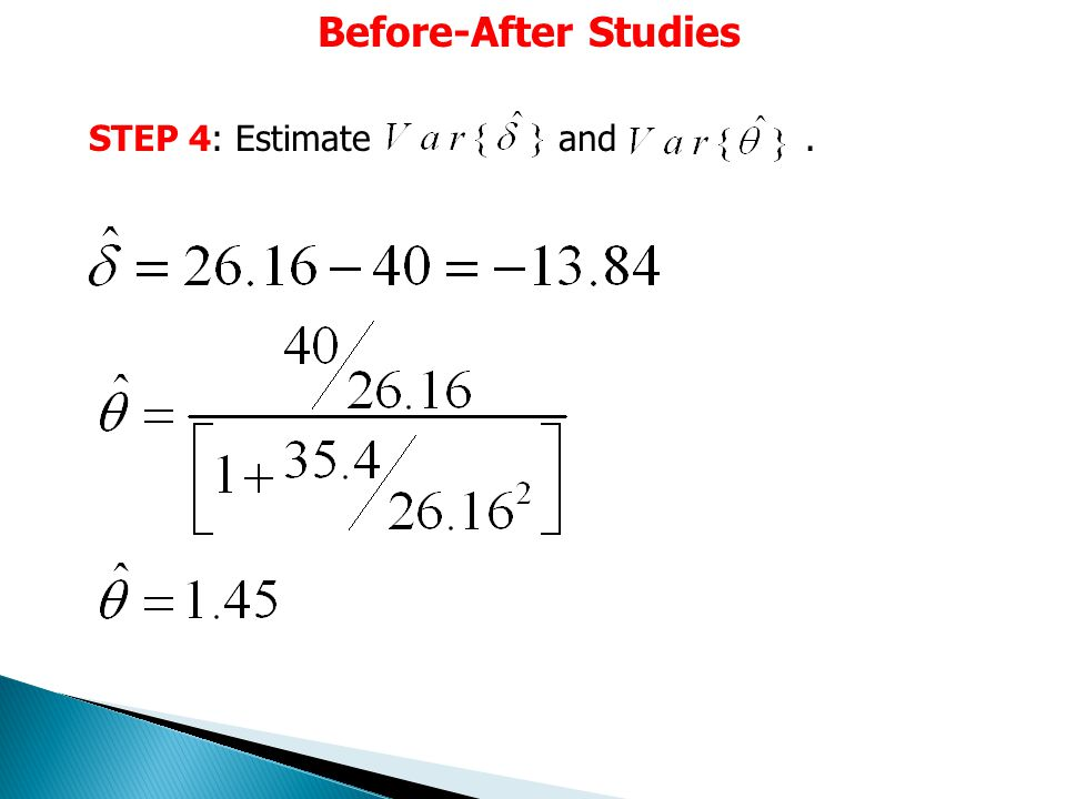 Before-After Studies STEP 4: Estimate and.