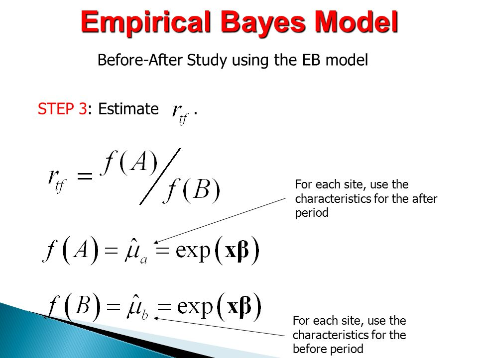 Empirical Bayes Model Before-After Study using the EB model STEP 3: Estimate.