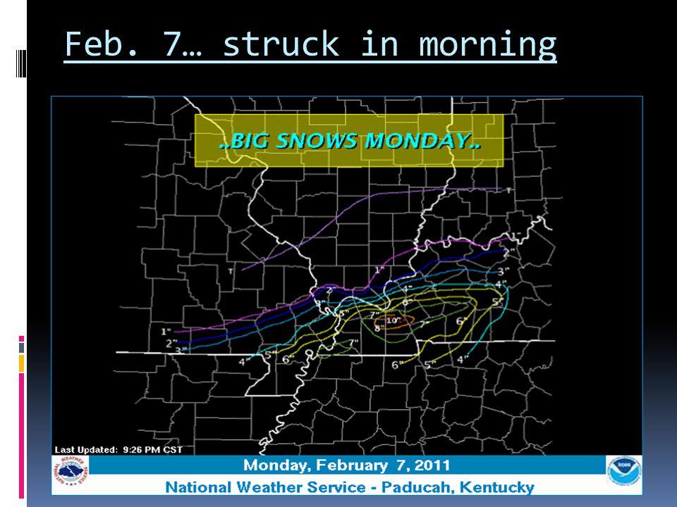 Feb. 7… struck in morning
