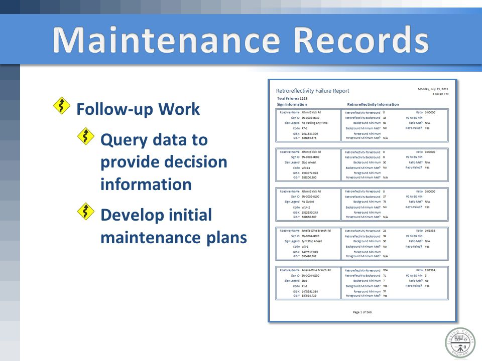 Follow-up Work Query data to provide decision information Develop initial maintenance plans