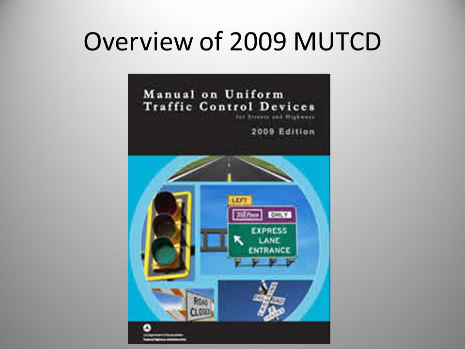 Overview of 2009 MUTCD