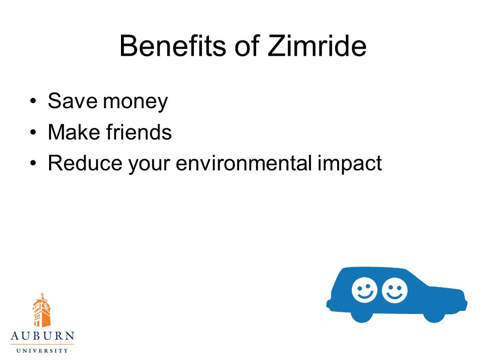 Benefits of Zimride Save money Make friends Reduce your environmental impact