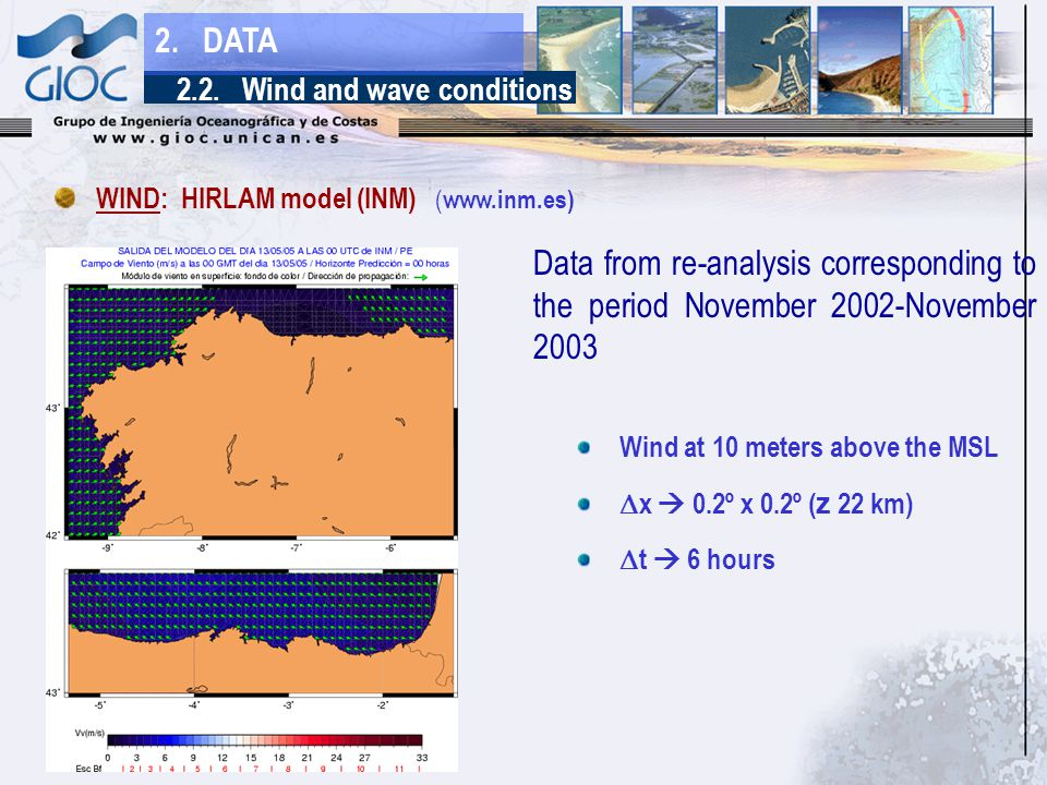 WIND: HIRLAM model (INM) ( www.inm.es) 2.2. Wind and wave conditions 2.