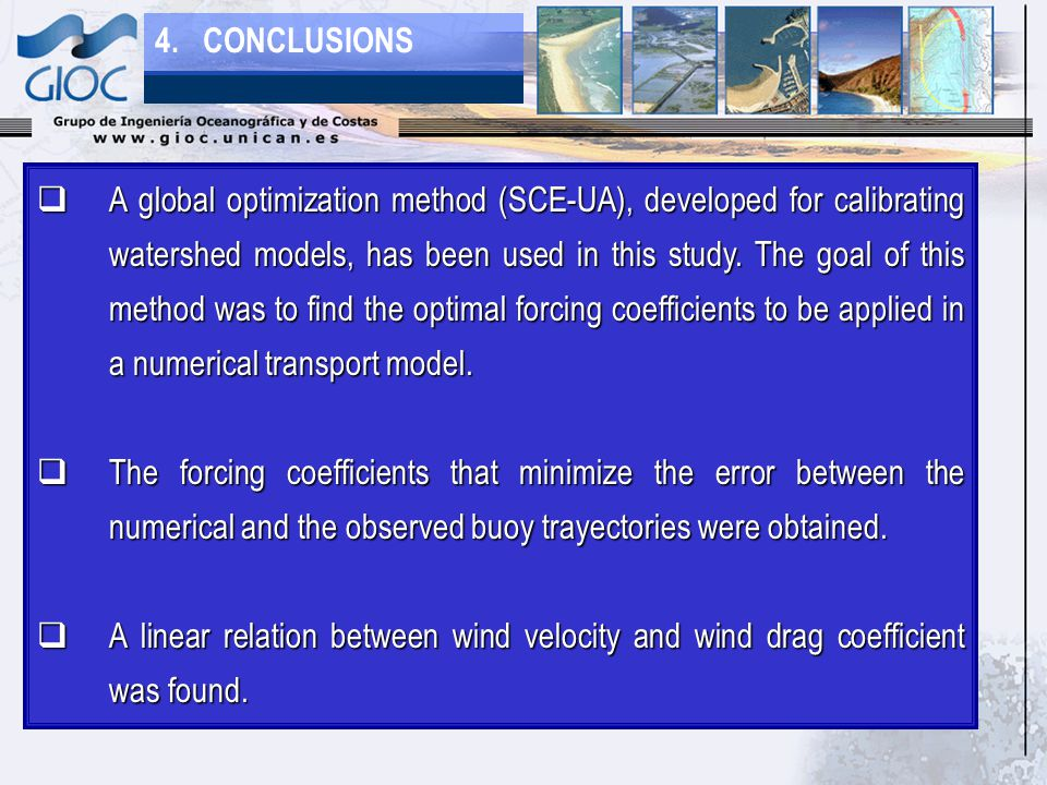  A global optimization method (SCE-UA), developed for calibrating watershed models, has been used in this study.