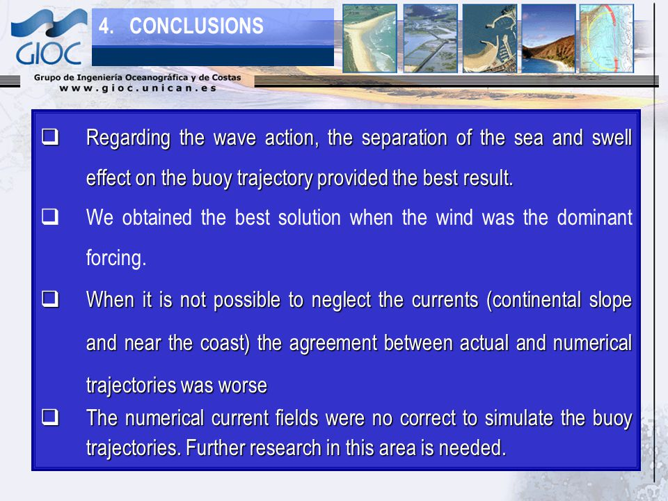  Regarding the wave action, the separation of the sea and swell effect on the buoy trajectory provided the best result.