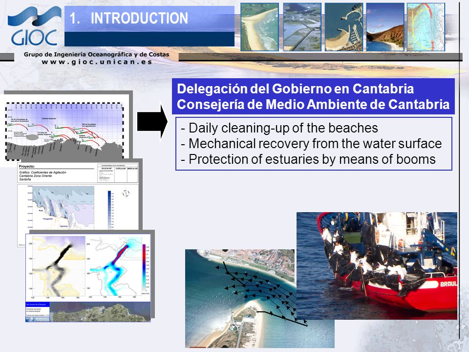 1. INTRODUCTION - Daily cleaning-up of the beaches - Mechanical recovery from the water surface - Protection of estuaries by means of booms Delegación