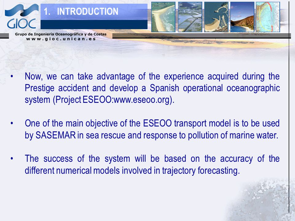 1. INTRODUCTION Now, we can take advantage of the experience acquired during the Prestige accident and develop a Spanish operational oceanographic sys