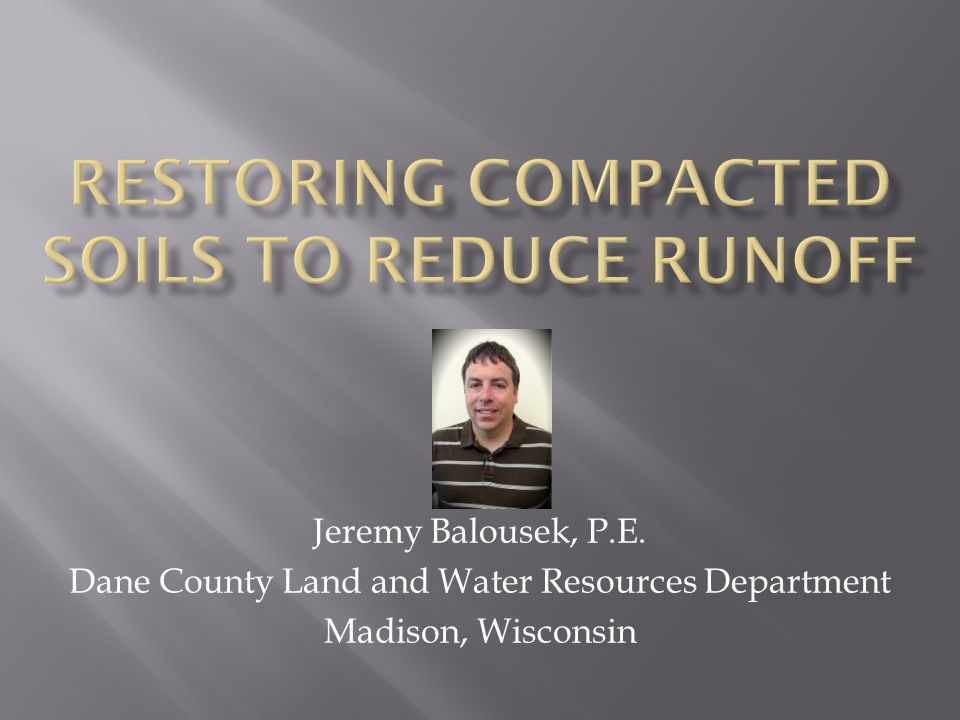 Jeremy Balousek, P.E. Dane County Land and Water Resources Department Madison, Wisconsin