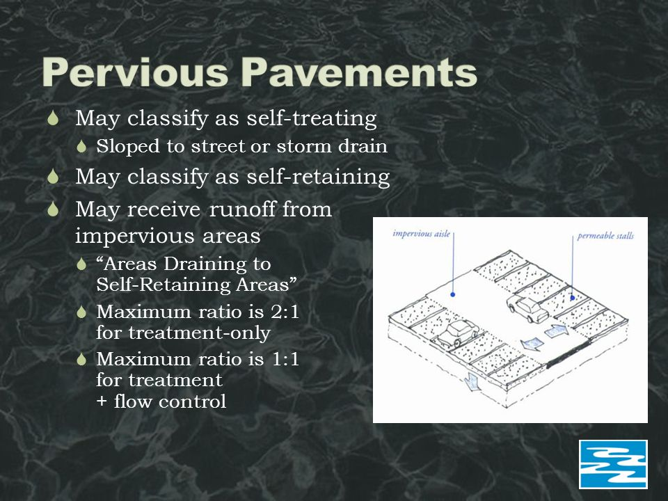  May classify as self-treating  Sloped to street or storm drain  May classify as self-retaining  May receive runoff from impervious areas  Areas Draining to Self-Retaining Areas  Maximum ratio is 2:1 for treatment-only  Maximum ratio is 1:1 for treatment + flow control