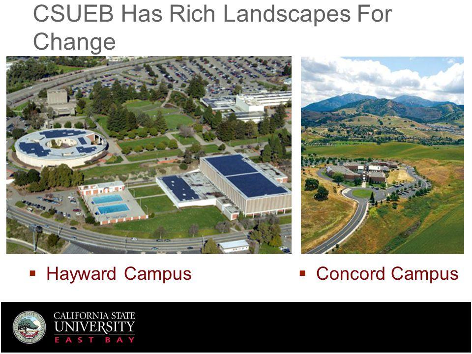CSUEB Has Rich Landscapes For Change  Hayward Campus  Concord Campus
