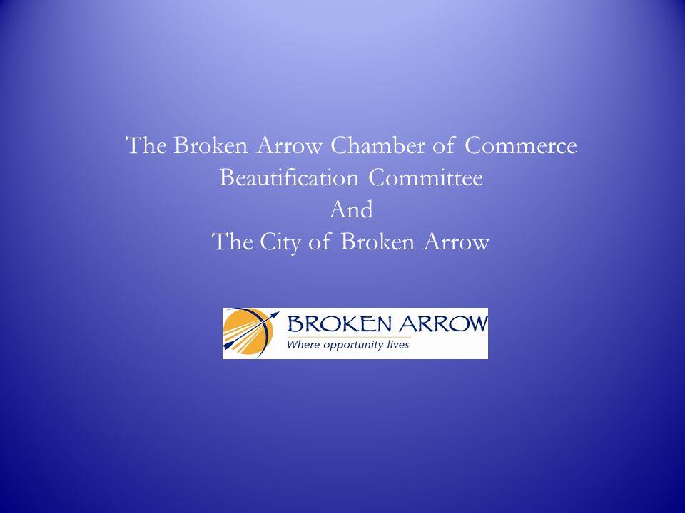 The Broken Arrow Chamber of Commerce Beautification Committee And The City of Broken Arrow