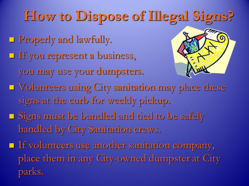How to Remove Illegal Signs. How to Remove Illegal Signs.
