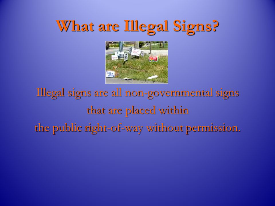 What are Illegal Signs.