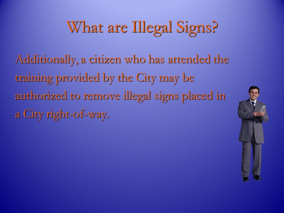How to Dispose of Illegal Signs.Properly and lawfully.