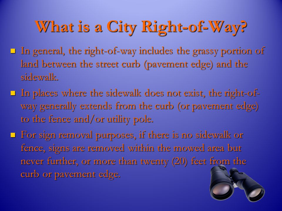 What is a City Right-of-Way. A City right-of-way is public property.