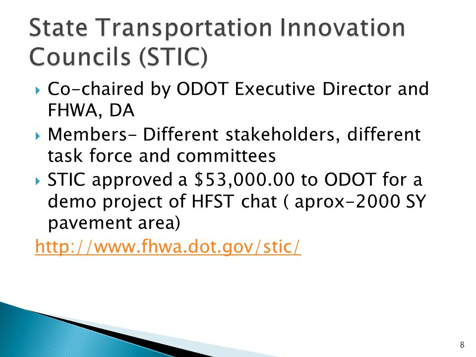  Co-chaired by ODOT Executive Director and FHWA, DA  Members- Different stakeholders, different task force and committees  STIC approved a $53,000.