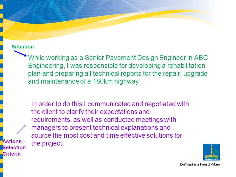 While working as a Senior Pavement Design Engineer in ABC Engineering, I was responsible for developing a rehabilitation plan and preparing all technical reports for the repair, upgrade and maintenance of a 180km highway.
