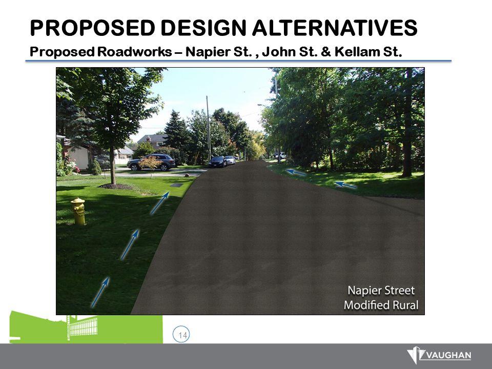14 PROPOSED DESIGN ALTERNATIVES Proposed Roadworks – Napier St., John St. & Kellam St.
