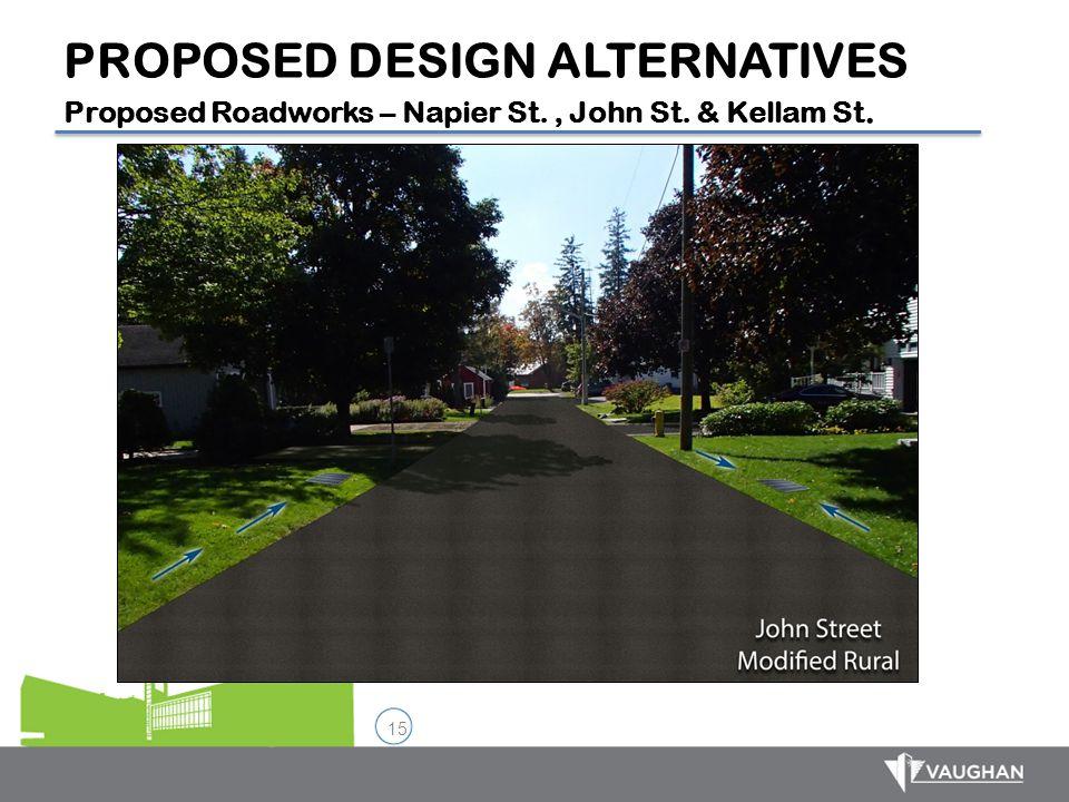 15 PROPOSED DESIGN ALTERNATIVES Proposed Roadworks – Napier St., John St. & Kellam St.